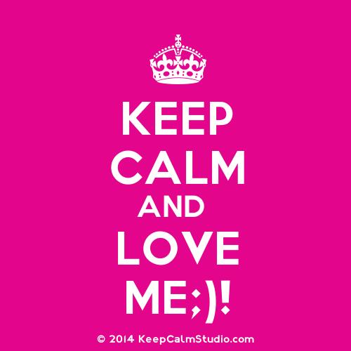 KeepCalmStudio.com-[Crown]-Keep-Calm-And-Love-Me-